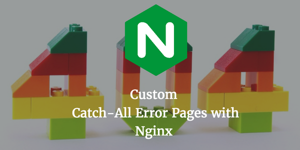 Nginx Catch-All Error Pages