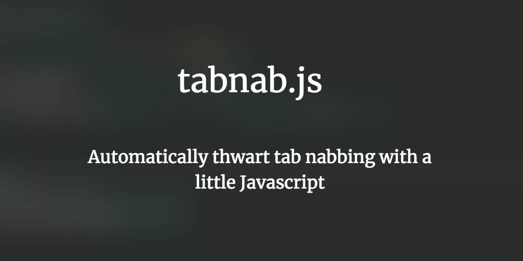 Prevent Tab-Nabbing with Minimal Overhead