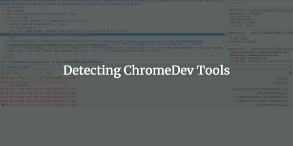 Detecting Chrome DevTools (v69+)