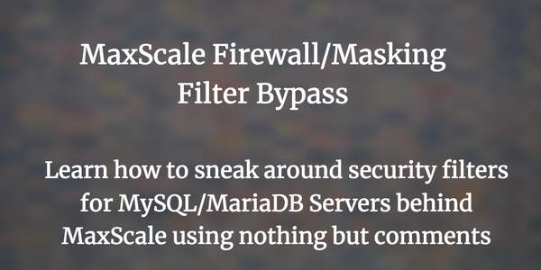 Bypassing MaxScale's Firewall and Masking Rules